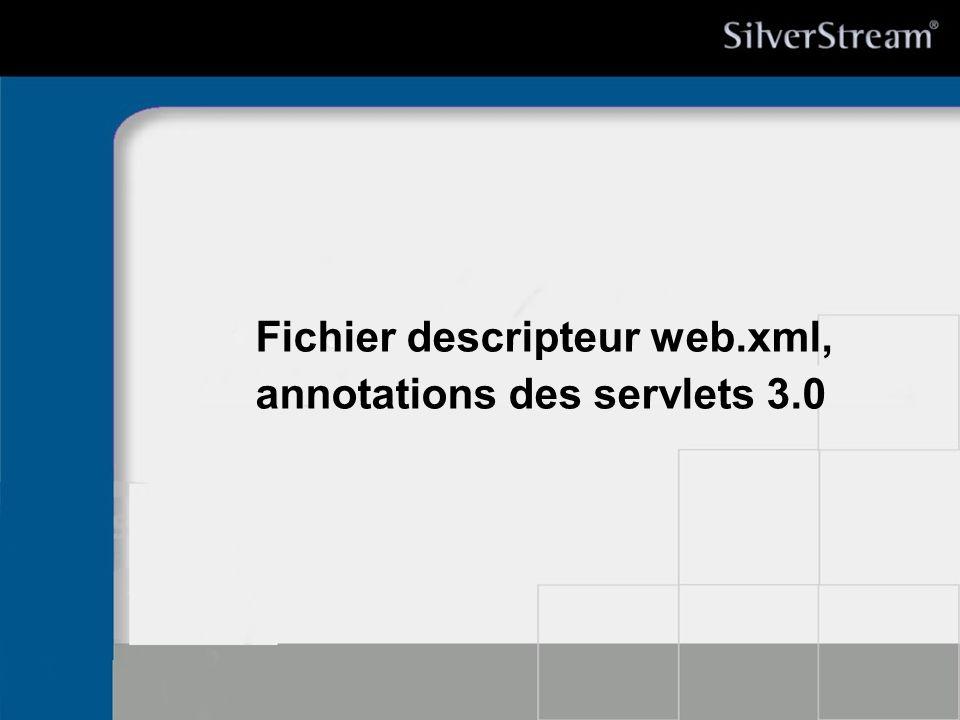 Fichier descripteur web.xml, annotations des servlets 3.0