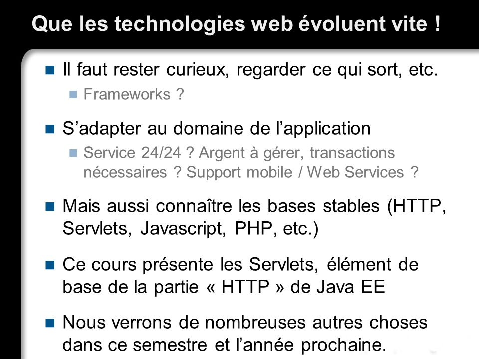 Que les technologies web évoluent vite !