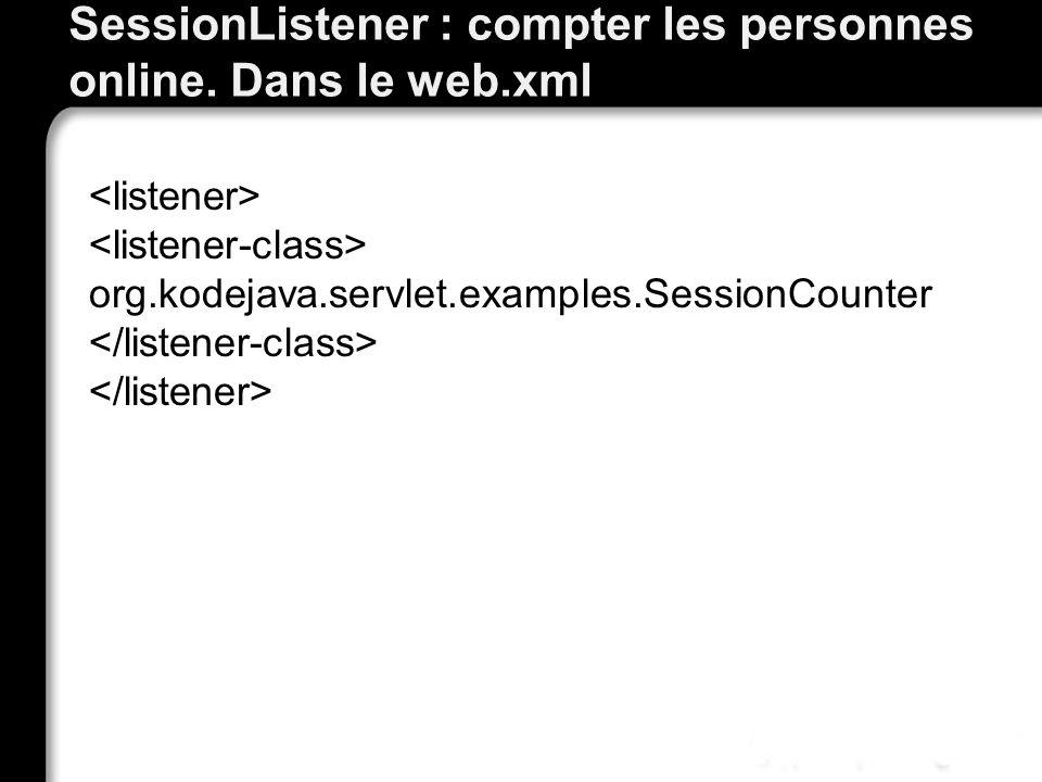 SessionListener : compter les personnes online. Dans le web.xml