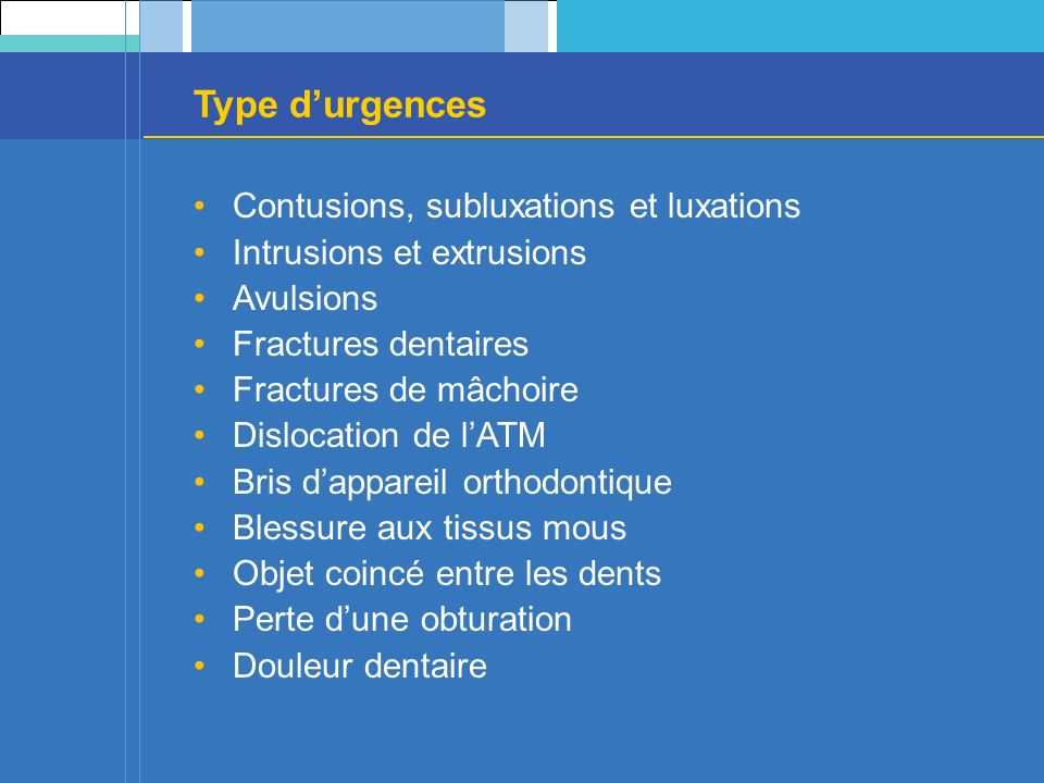 Type d'urgences Contusions, subluxations et luxations