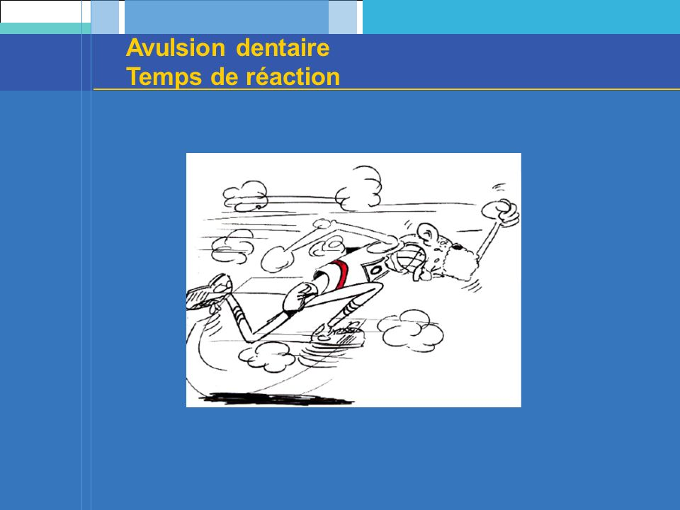 Avulsion dentaire Temps de réaction