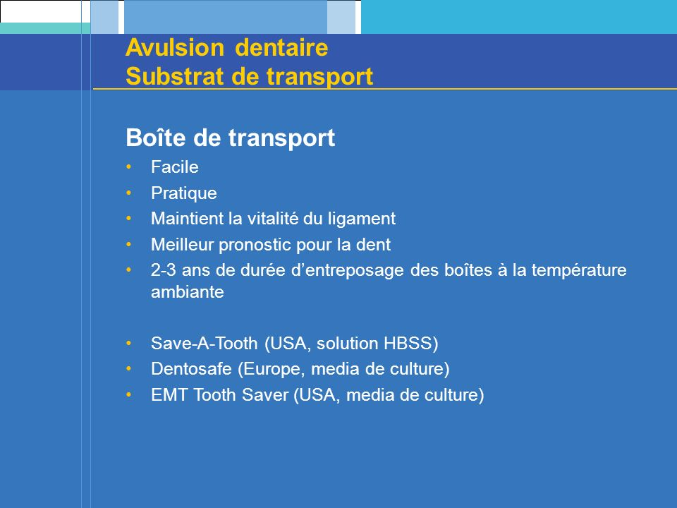 Avulsion dentaire Substrat de transport