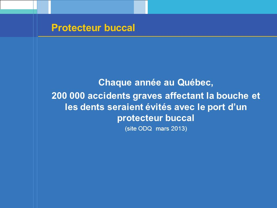 Protecteur buccal Chaque année au Québec,