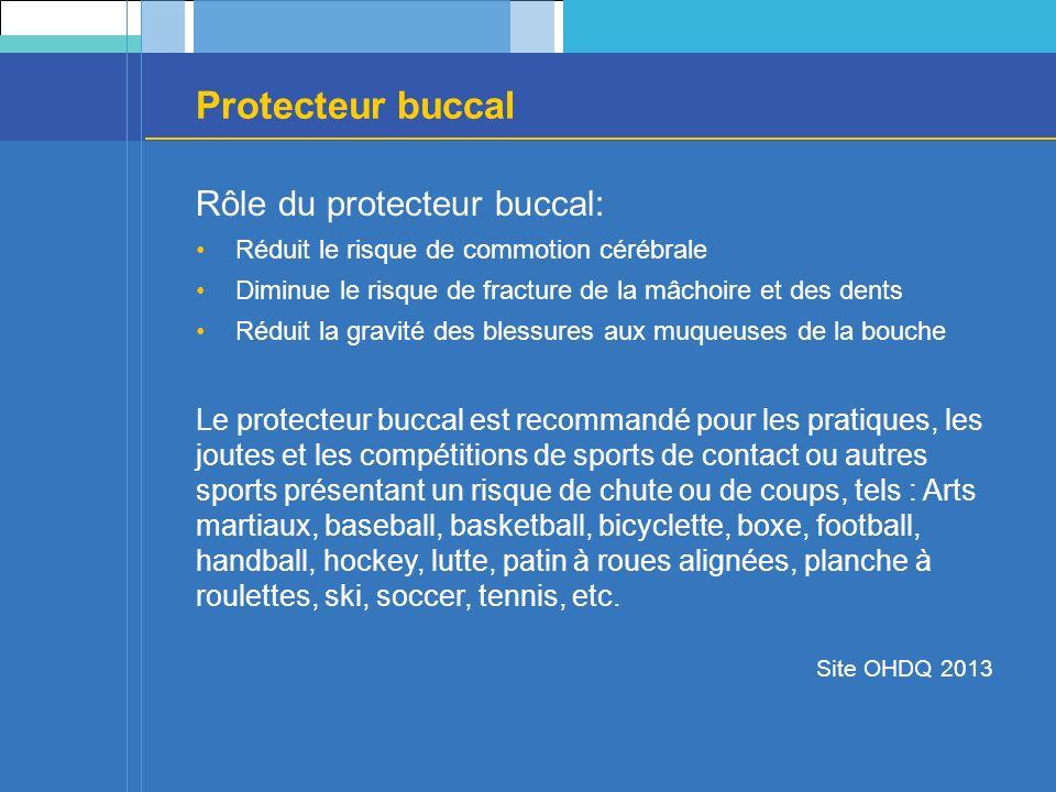 Protecteur buccal Rôle du protecteur buccal: