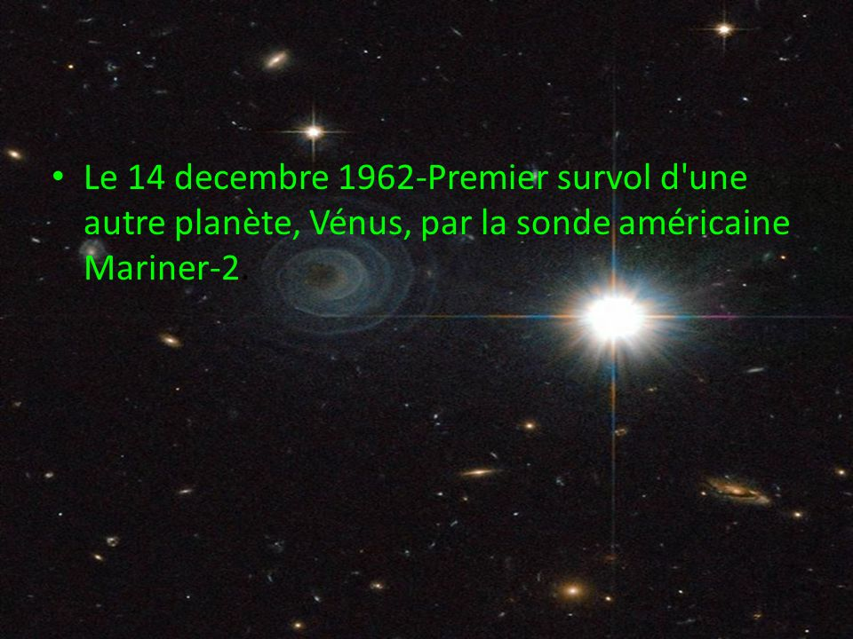 Le 14 decembre 1962-Premier survol d une autre planète, Vénus, par la sonde américaine Mariner-2.
