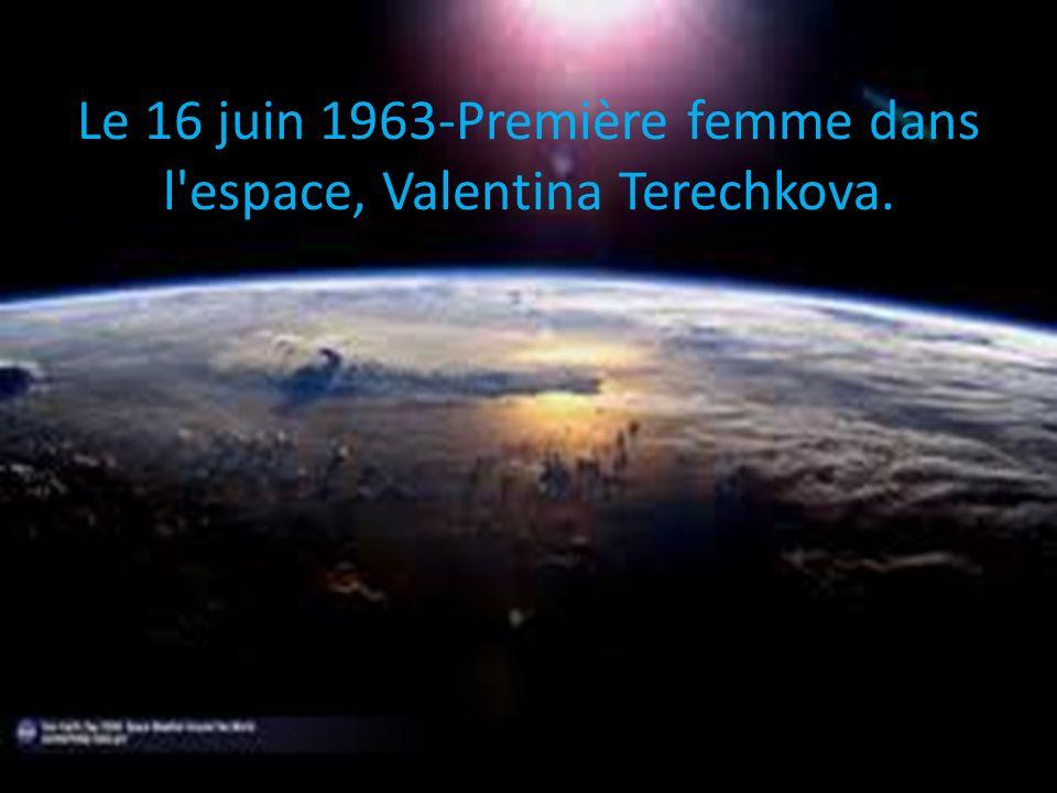 Le 16 juin 1963-Première femme dans l espace, Valentina Terechkova.