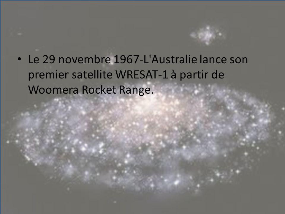 Le 29 novembre 1967-L Australie lance son premier satellite WRESAT-1 à partir de Woomera Rocket Range.