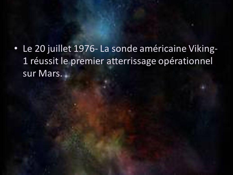 Le 20 juillet 1976- La sonde américaine Viking-1 réussit le premier atterrissage opérationnel sur Mars.