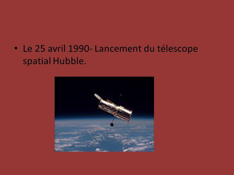 Le 25 avril 1990- Lancement du télescope spatial Hubble.