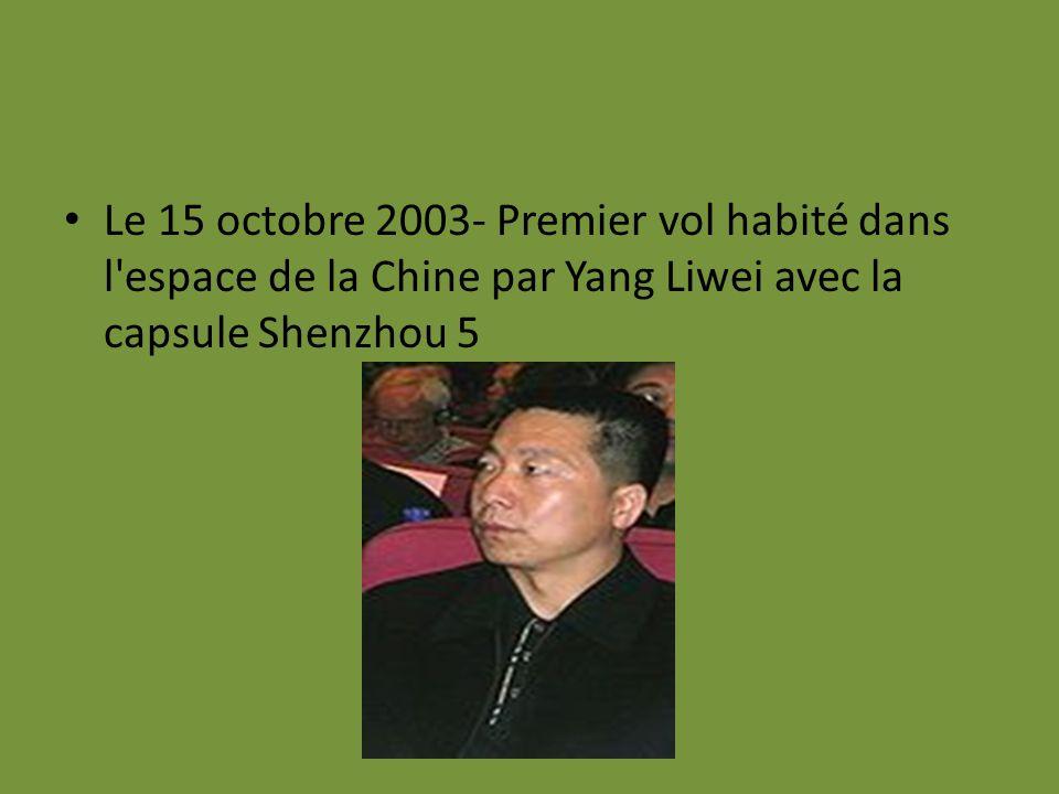 Le 15 octobre 2003- Premier vol habité dans l espace de la Chine par Yang Liwei avec la capsule Shenzhou 5