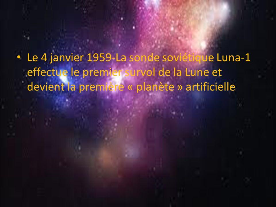 Le 4 janvier 1959-La sonde soviétique Luna-1 effectue le premier survol de la Lune et devient la première « planète » artificielle