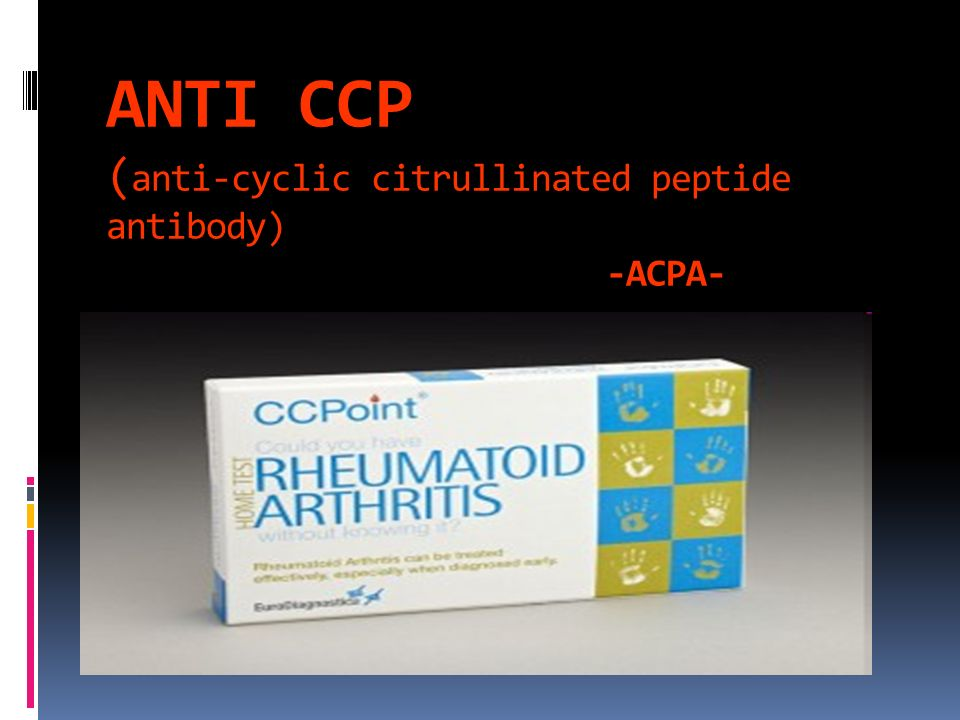 ANTI CCP (anti-cyclic citrullinated peptide antibody) -ACPA-