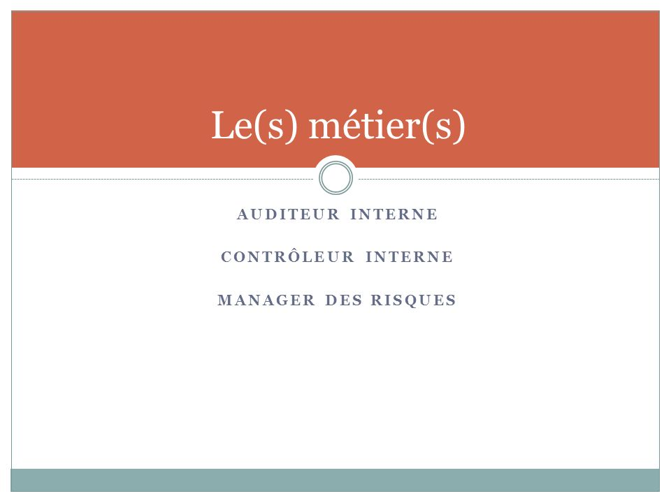 Le(s) métier(s) auditeur interne contrôleur interne