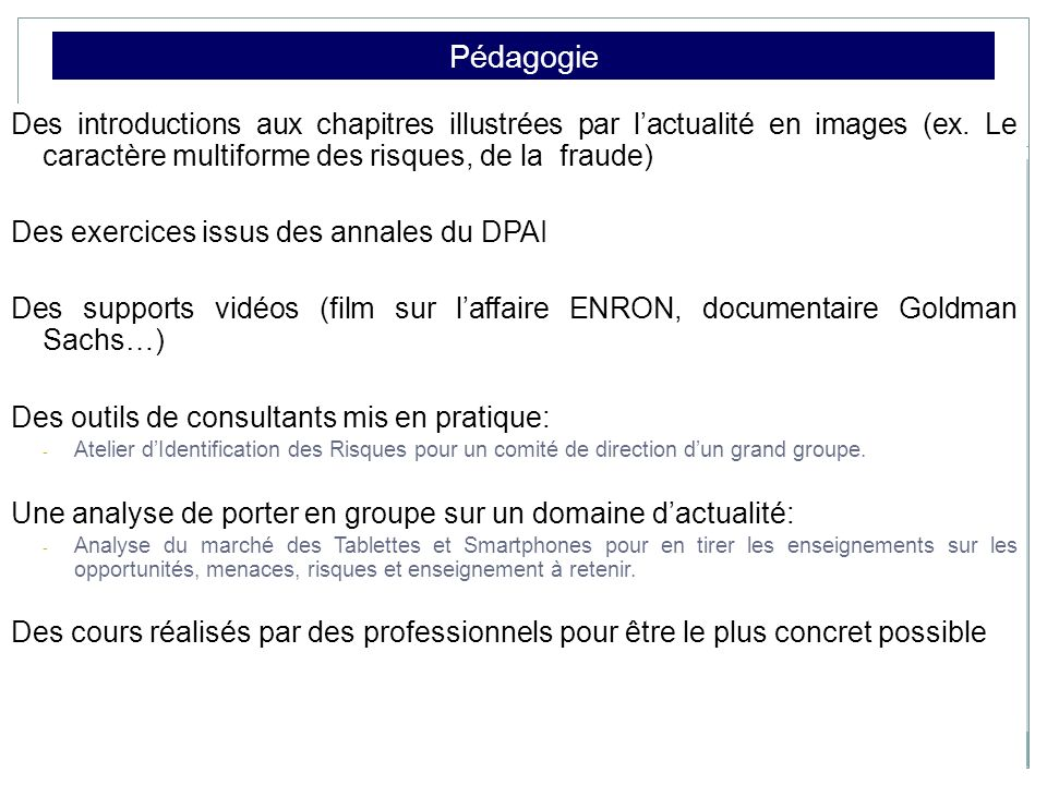 Pédagogie Des introductions aux chapitres illustrées par l'actualité en images (ex. Le caractère multiforme des risques, de la fraude)