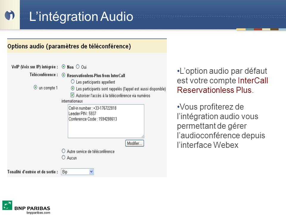 L'intégration Audio L'option audio par défaut est votre compte InterCall Reservationless Plus.