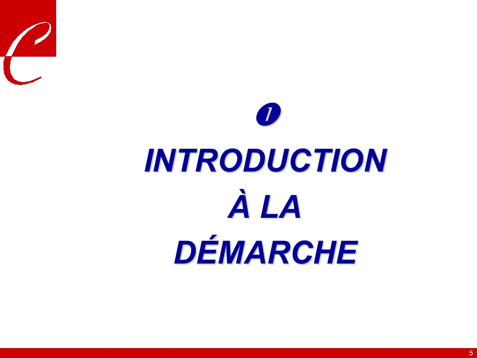  INTRODUCTION À LA DÉMARCHE