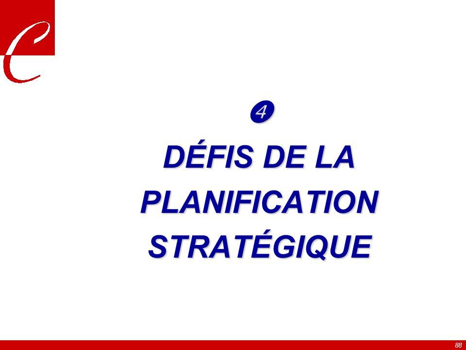  DÉFIS DE LA PLANIFICATION STRATÉGIQUE