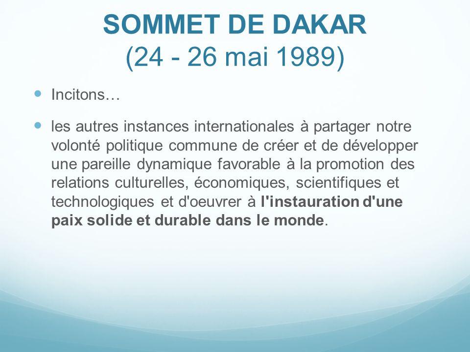 SOMMET DE DAKAR (24 - 26 mai 1989) Incitons…