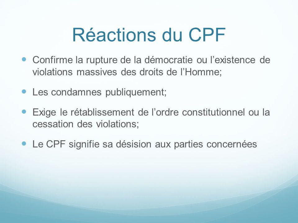 Réactions du CPF Confirme la rupture de la démocratie ou l'existence de violations massives des droits de l'Homme;