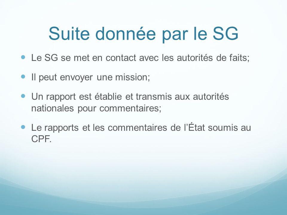 Suite donnée par le SG Le SG se met en contact avec les autorités de faits; Il peut envoyer une mission;
