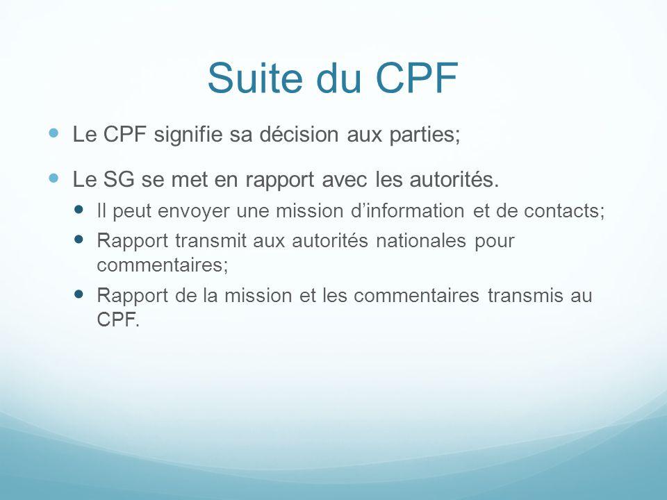 Suite du CPF Le CPF signifie sa décision aux parties;