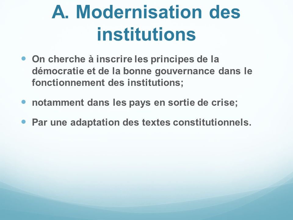A. Modernisation des institutions