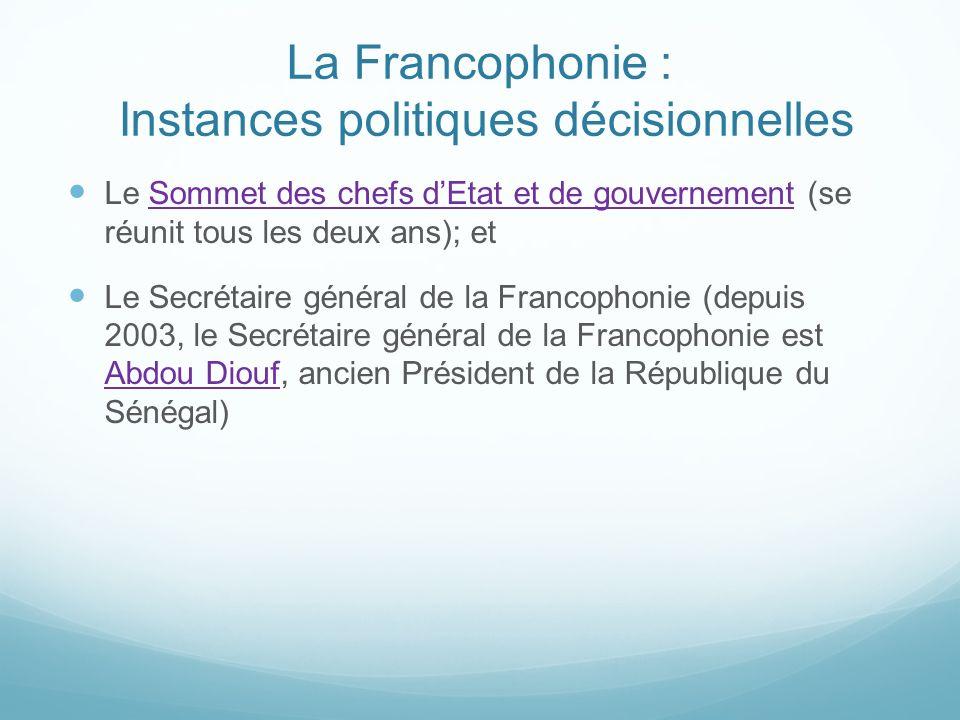 La Francophonie : Instances politiques décisionnelles