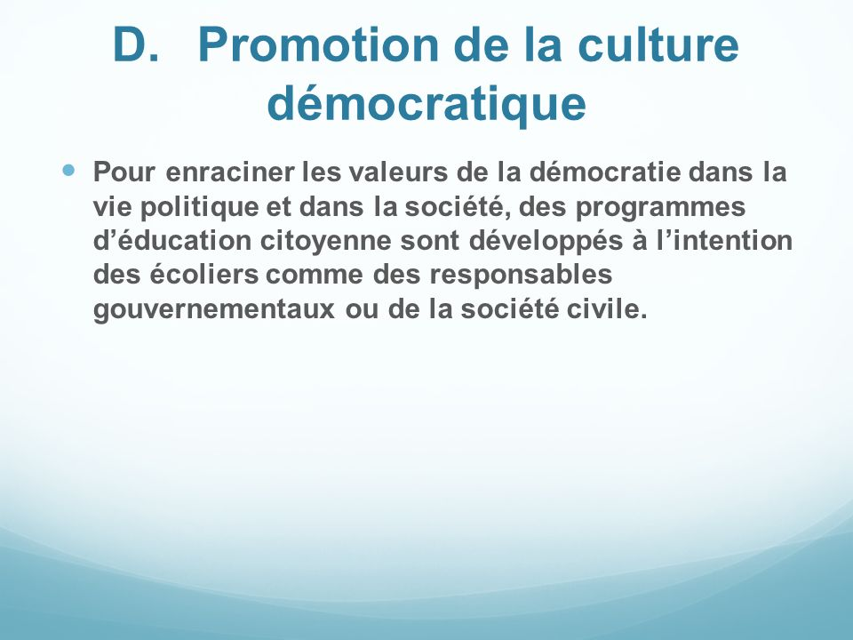D. Promotion de la culture démocratique