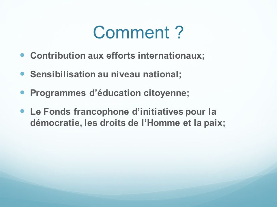 Comment Contribution aux efforts internationaux;