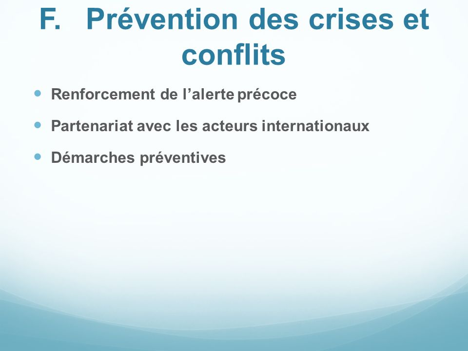 F. Prévention des crises et conflits