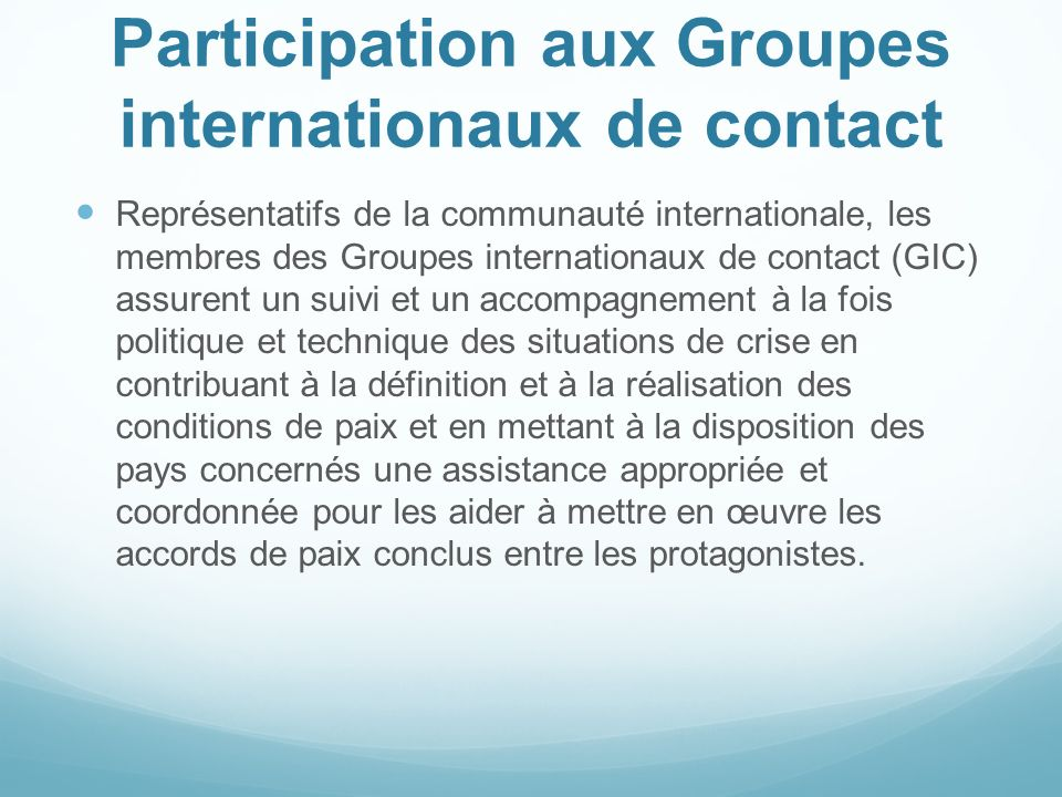 Participation aux Groupes internationaux de contact
