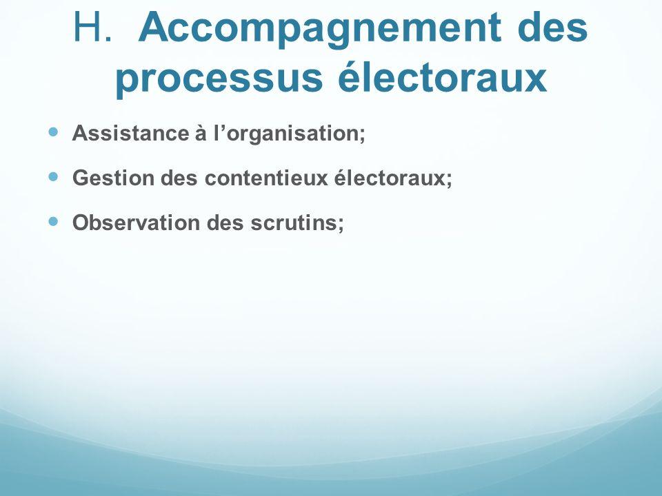 H. Accompagnement des processus électoraux