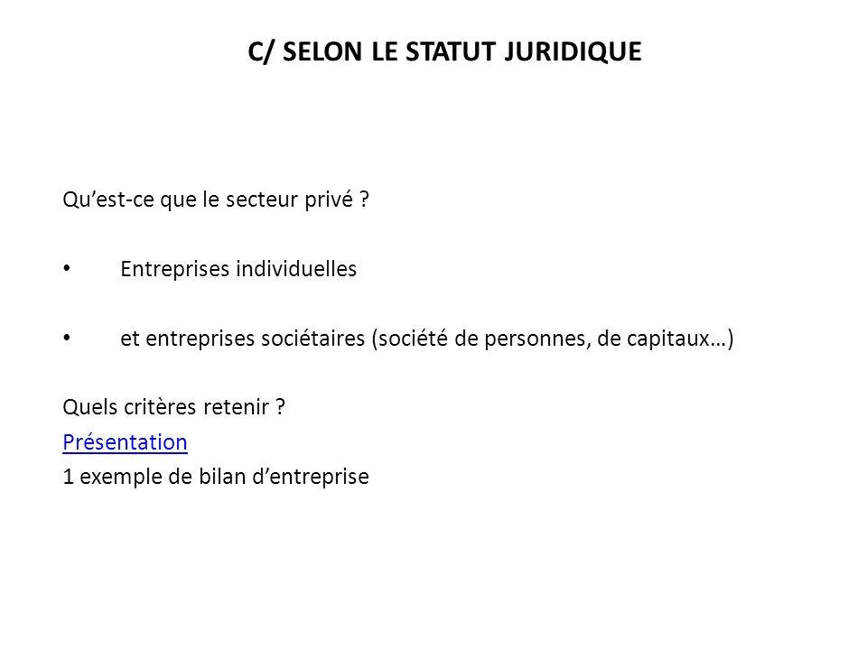 C/ SELON LE STATUT JURIDIQUE