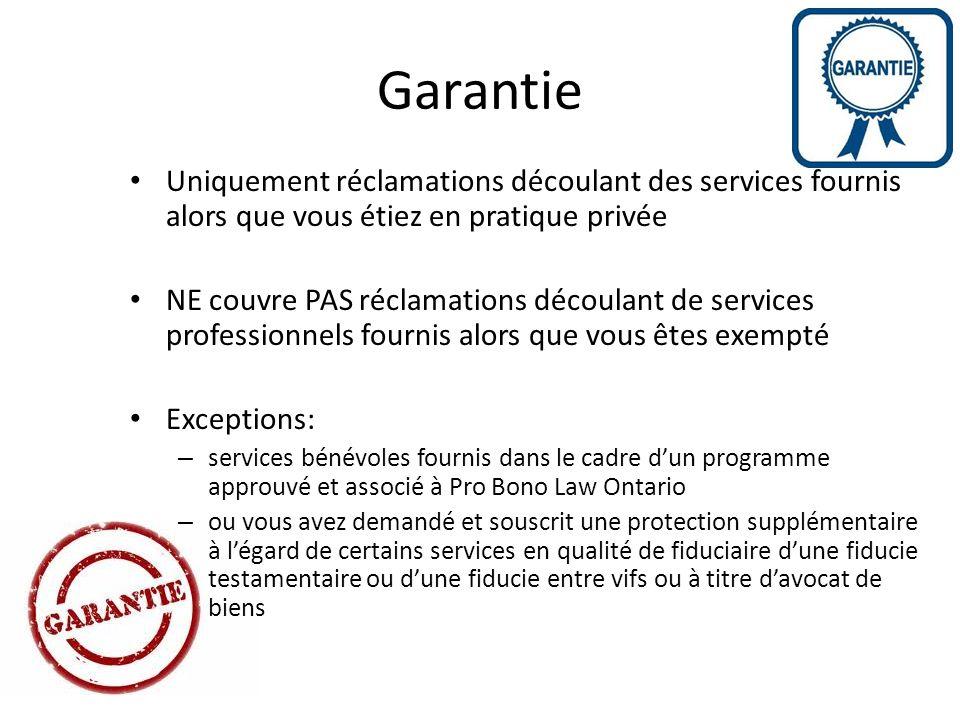 Garantie Uniquement réclamations découlant des services fournis alors que vous étiez en pratique privée.