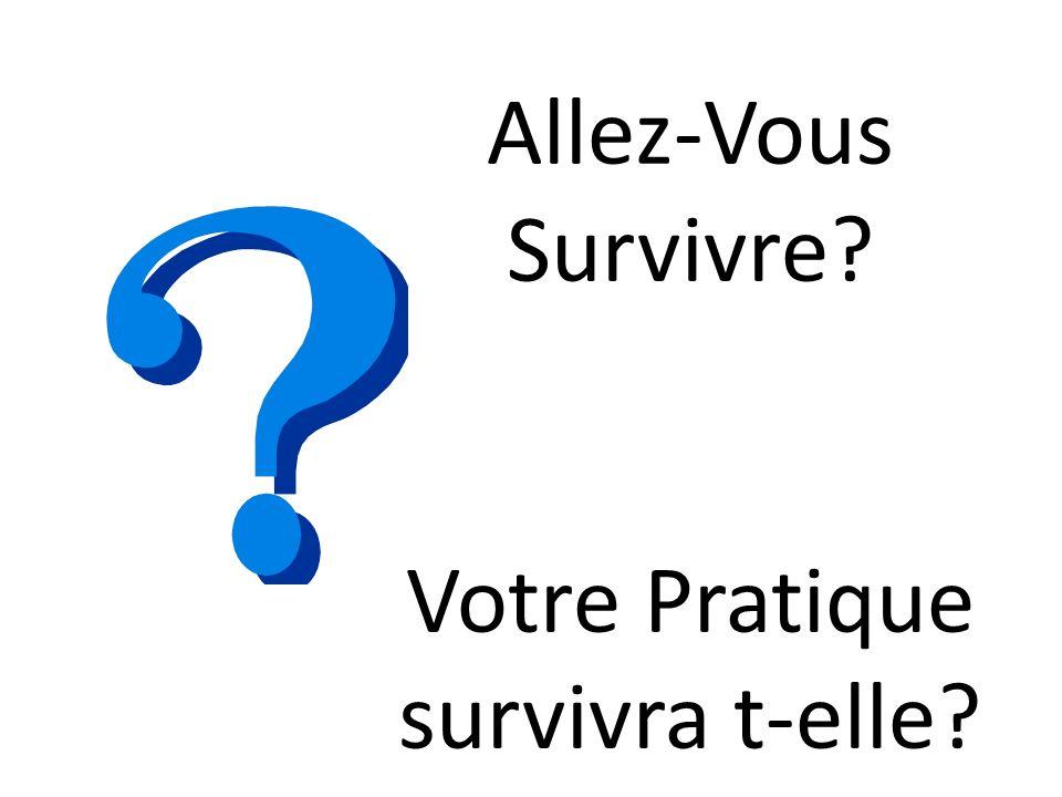 Allez-Vous Survivre Votre Pratique survivra t-elle