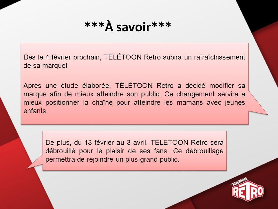 ***À savoir*** Dès le 4 février prochain, TÉLÉTOON Retro subira un rafraîchissement de sa marque!