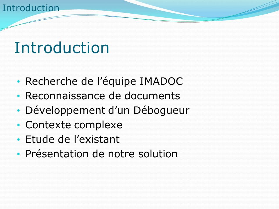 Introduction Recherche de l'équipe IMADOC Reconnaissance de documents