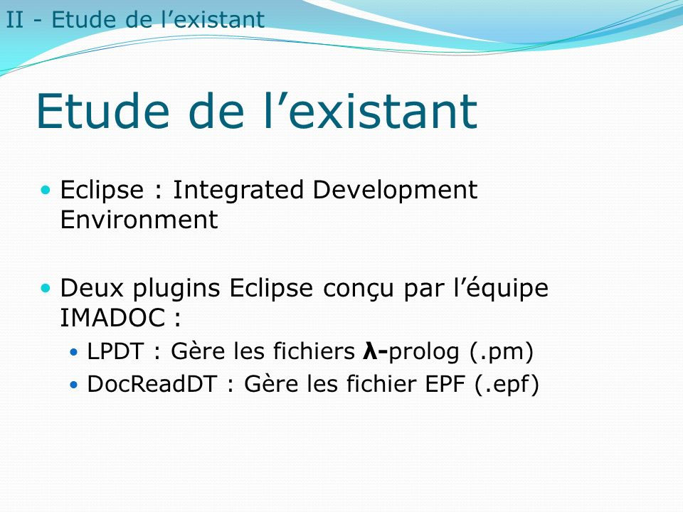 Etude de l'existant Eclipse : Integrated Development Environment