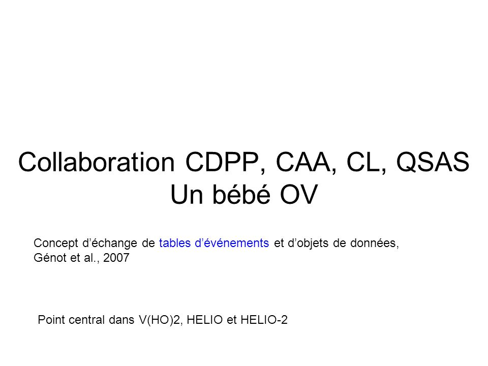 Collaboration CDPP, CAA, CL, QSAS Un bébé OV
