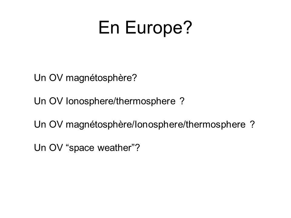 En Europe Un OV magnétosphère Un OV Ionosphere/thermosphere