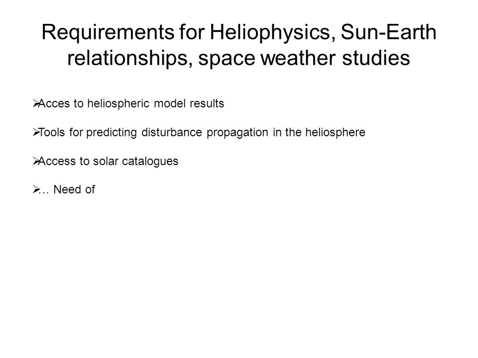 Requirements for Heliophysics, Sun-Earth relationships, space weather studies