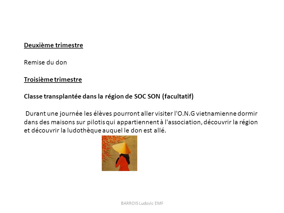 Classe transplantée dans la région de SOC SON (facultatif)