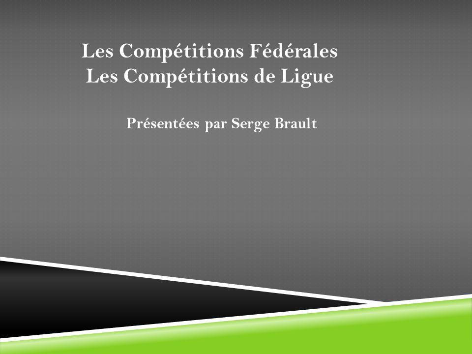 Les Compétitions Fédérales Les Compétitions de Ligue