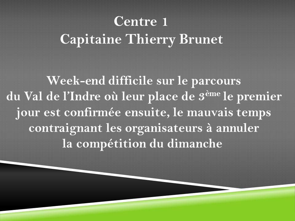 Centre 1 Capitaine Thierry Brunet