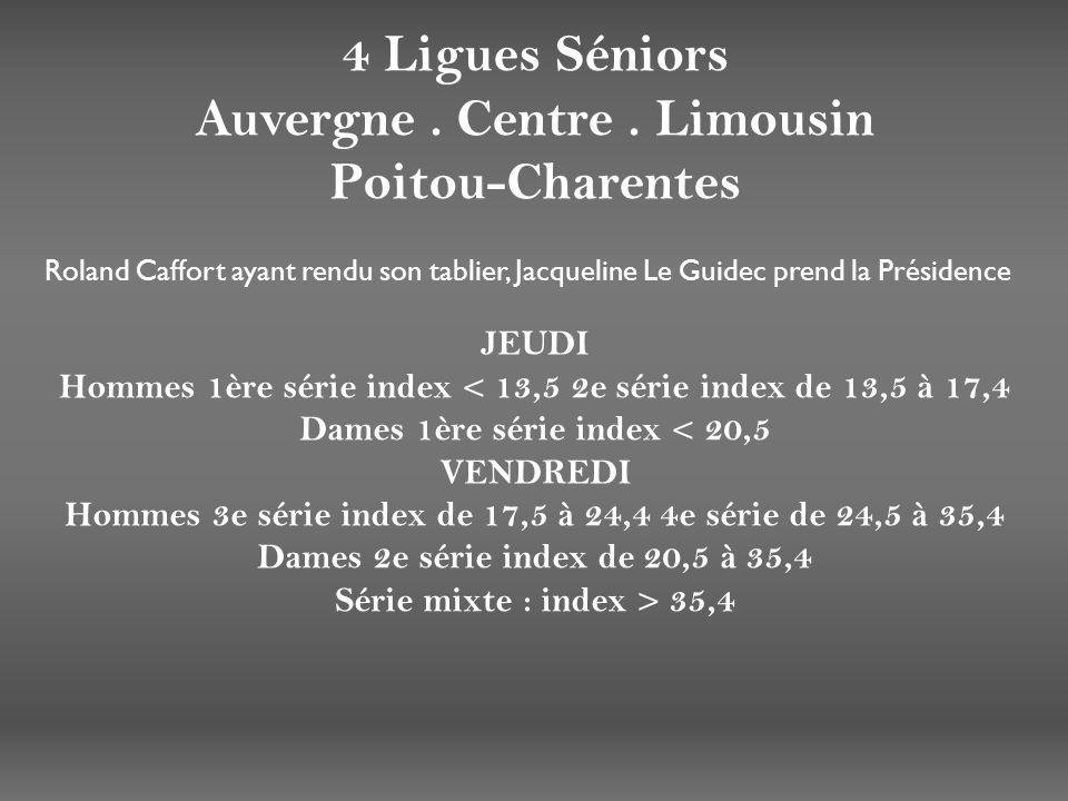 4 Ligues Séniors Auvergne . Centre . Limousin Poitou-Charentes