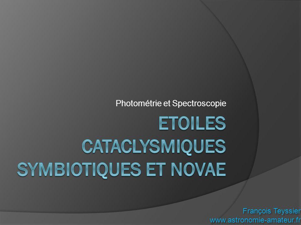 ETOILES CATACLYSMIQUES Symbiotiques et Novae