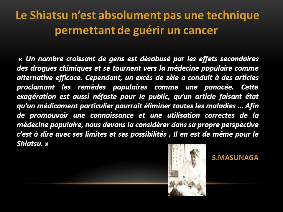 Le Shiatsu n'est absolument pas une technique permettant de guérir un cancer