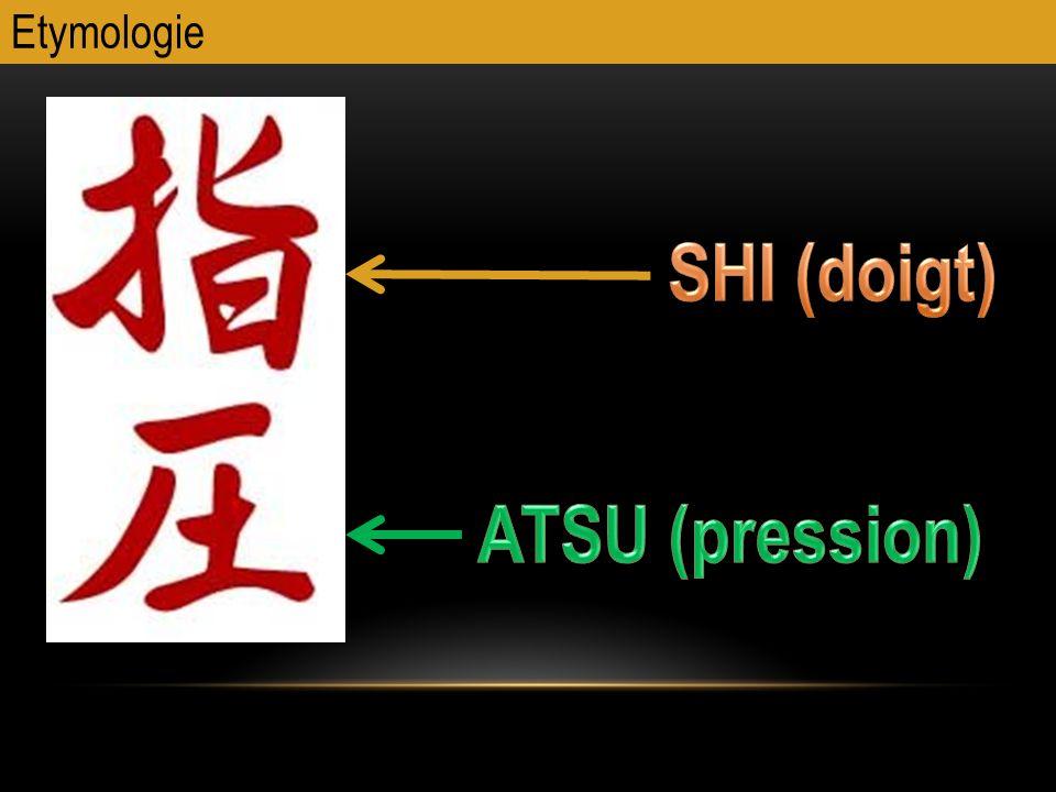 SHI (doigt) ATSU (pression)