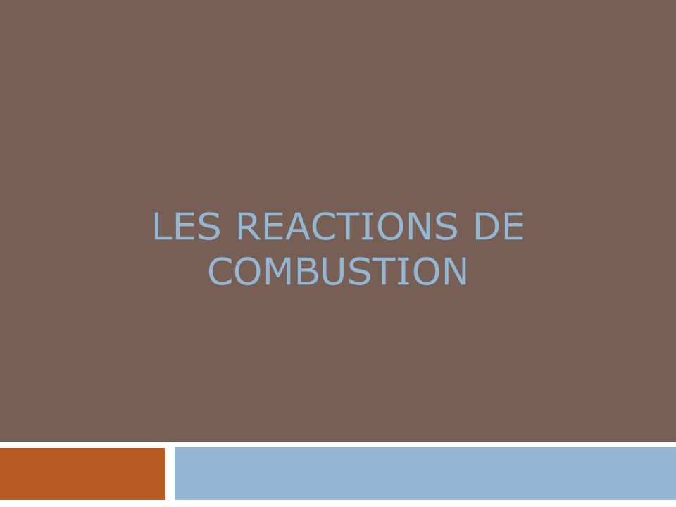 LES REACTIONS DE COMBUSTION