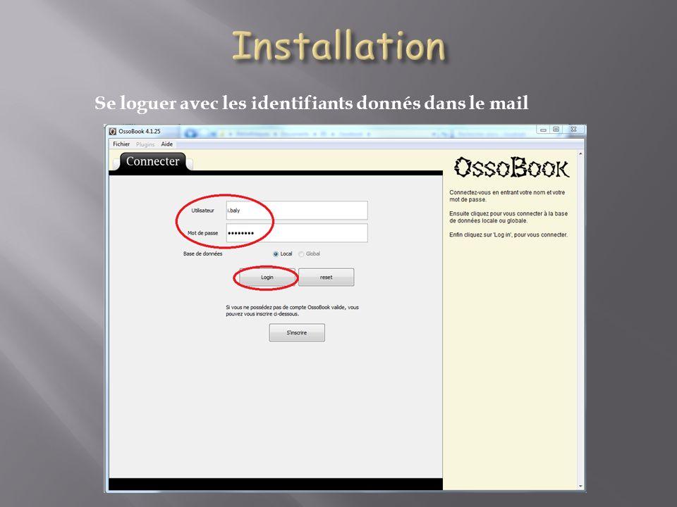 Installation Se loguer avec les identifiants donnés dans le mail